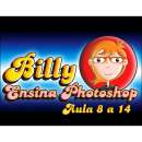 Billy Ensina Photoshop -Aula 8 a 14 - R$ 12,99